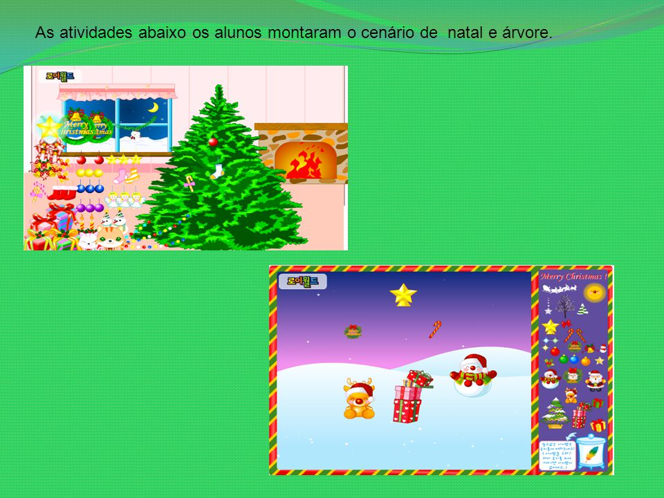 As atividades abaixo os alunos montaram o cenário de natal e árvore.