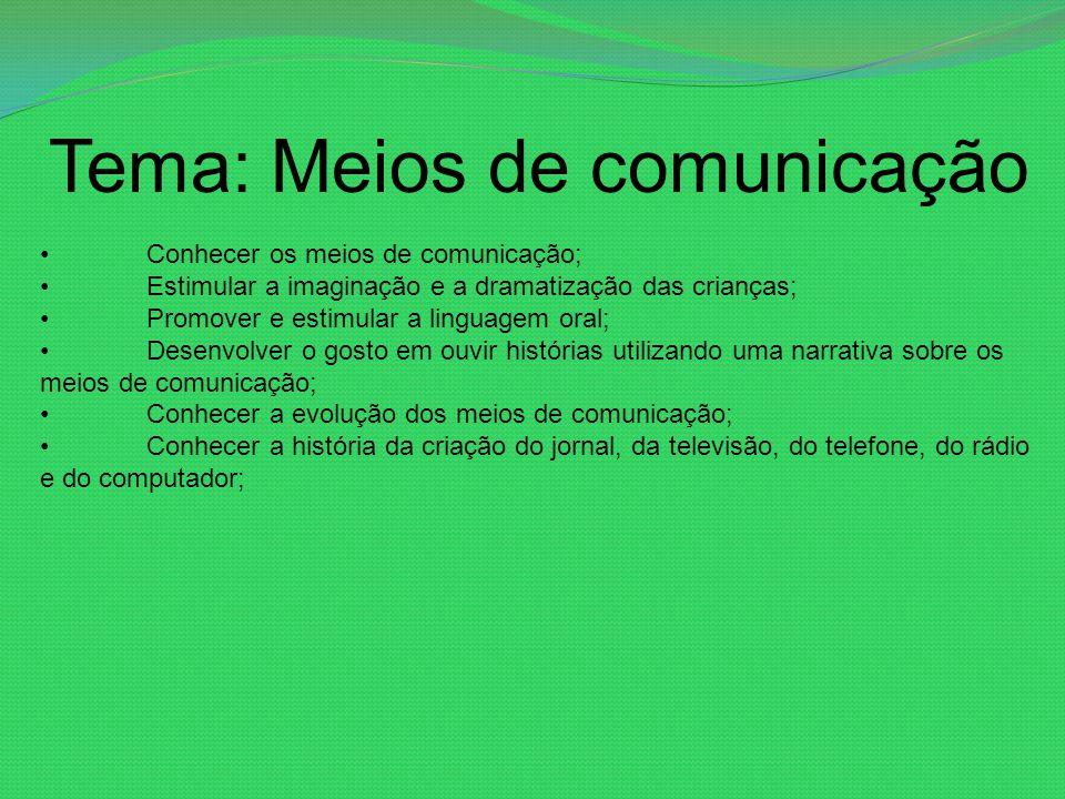 Tema: Meios de comunicação