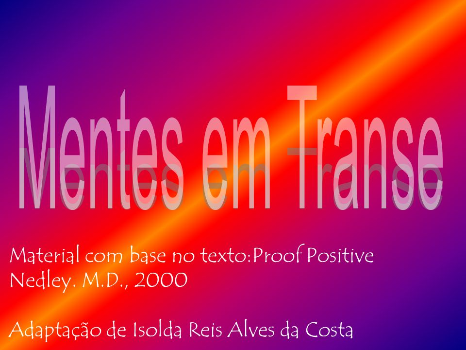Mentes em Transe Material com base no texto:Proof Positive