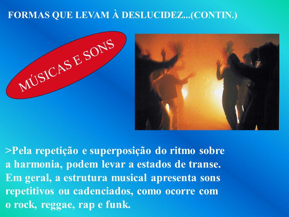 MÚSICAS E SONS >Pela repetição e superposição do ritmo sobre