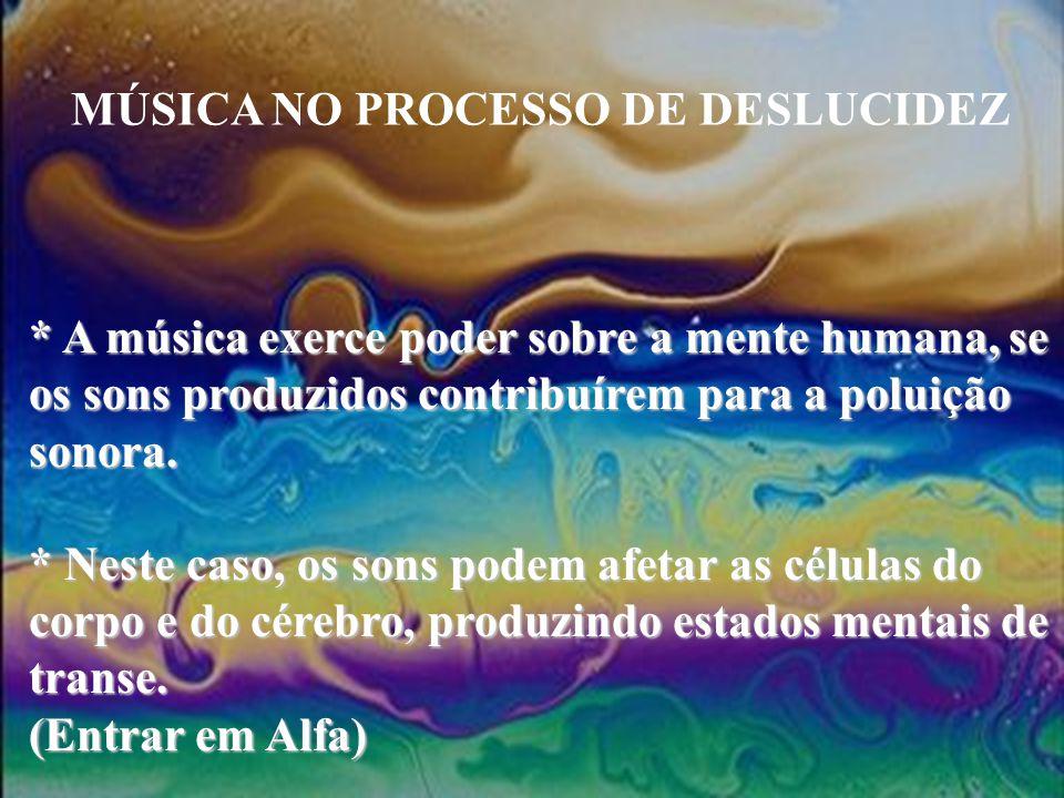 MÚSICA NO PROCESSO DE DESLUCIDEZ