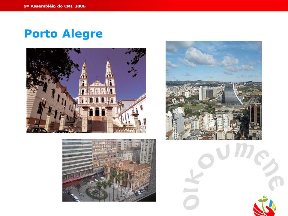 9ª Assembléia do CMI 2006Porto Alegre.