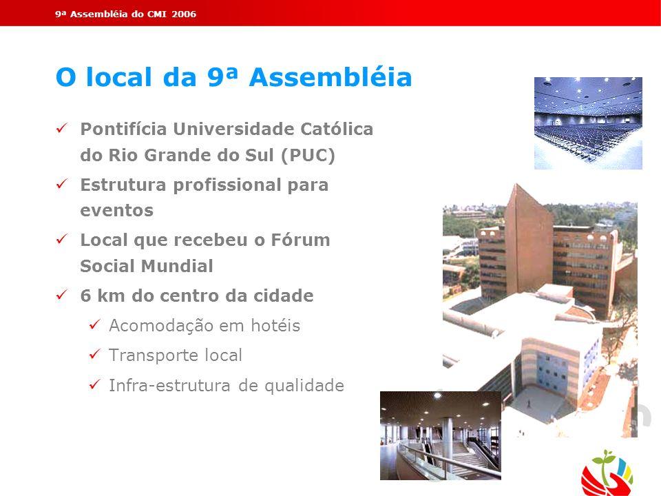 9ª Assembléia do CMI 2006 O local da 9ª Assembléia. Pontifícia Universidade Católica do Rio Grande do Sul (PUC)