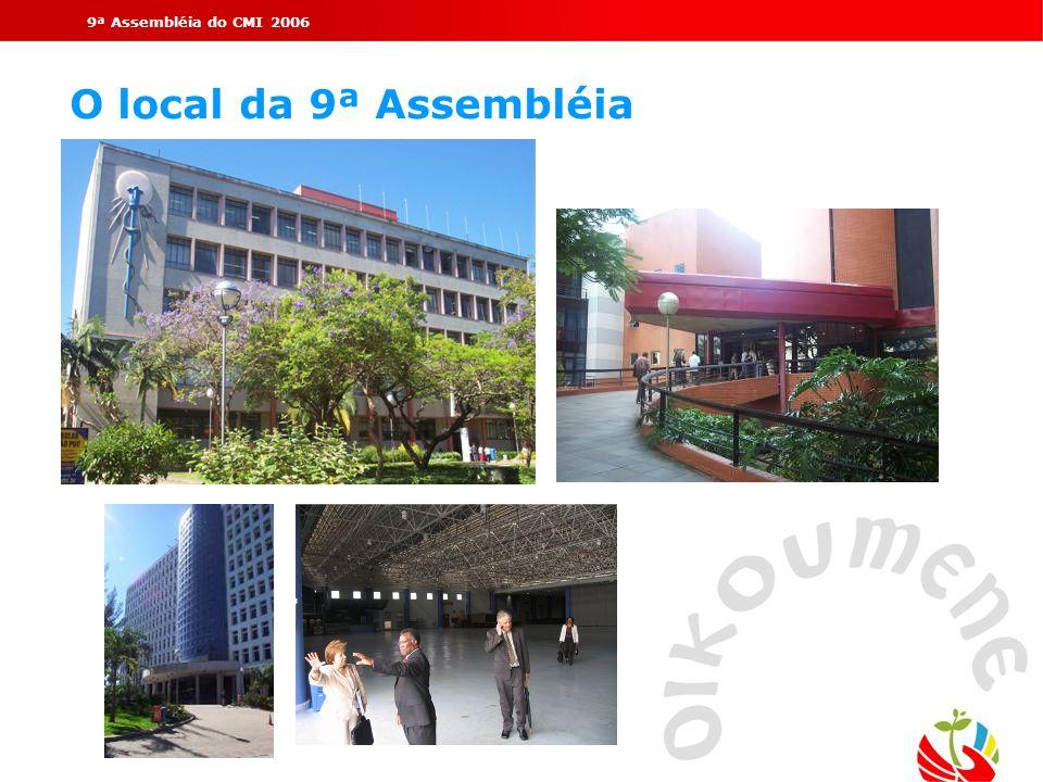 9ª Assembléia do CMI 2006O local da 9ª Assembléia.
