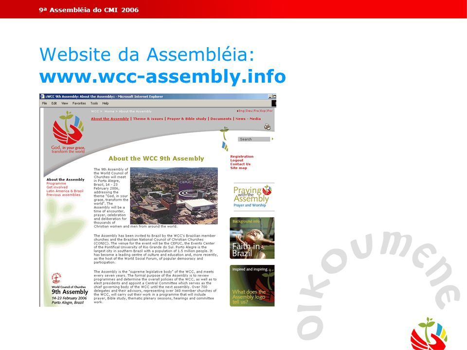 Website da Assembléia: www.wcc-assembly.info
