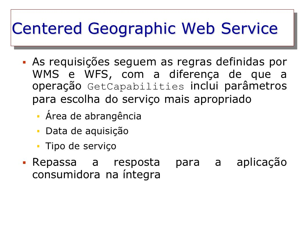 Centered Geographic Web Service