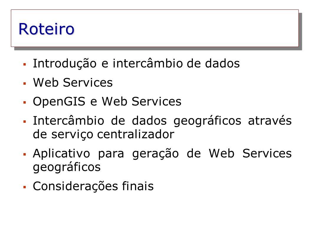 Roteiro Introdução e intercâmbio de dados Web Services