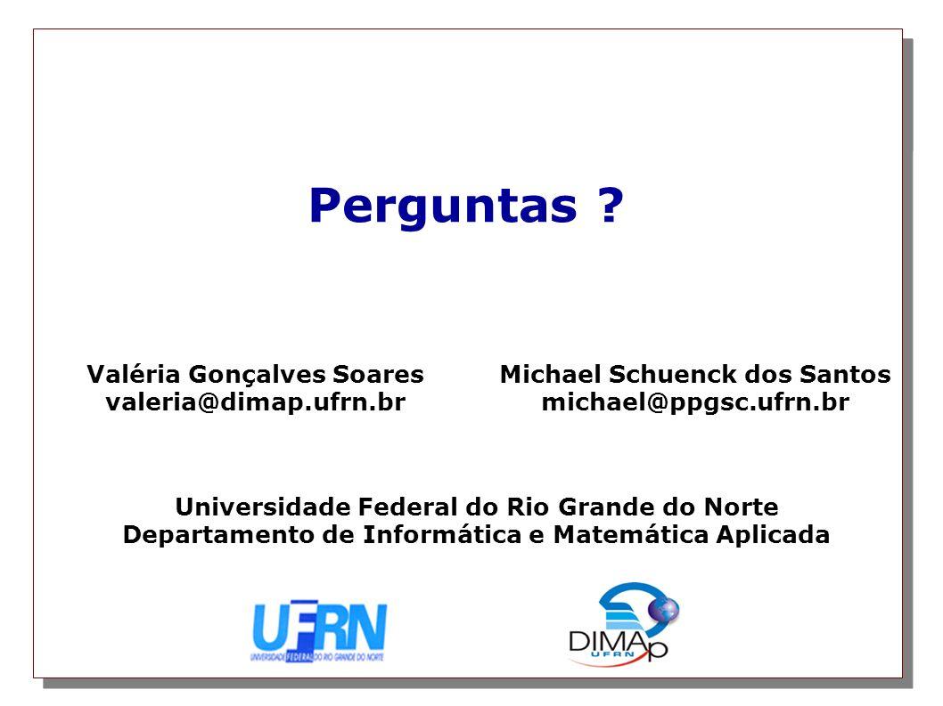 Perguntas Valéria Gonçalves Soares valeria@dimap.ufrn.br