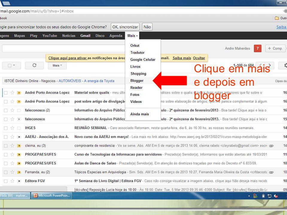 Clique em mais e depois em blogger
