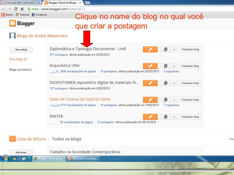 Clique no nome do blog no qual você que criar a postagem