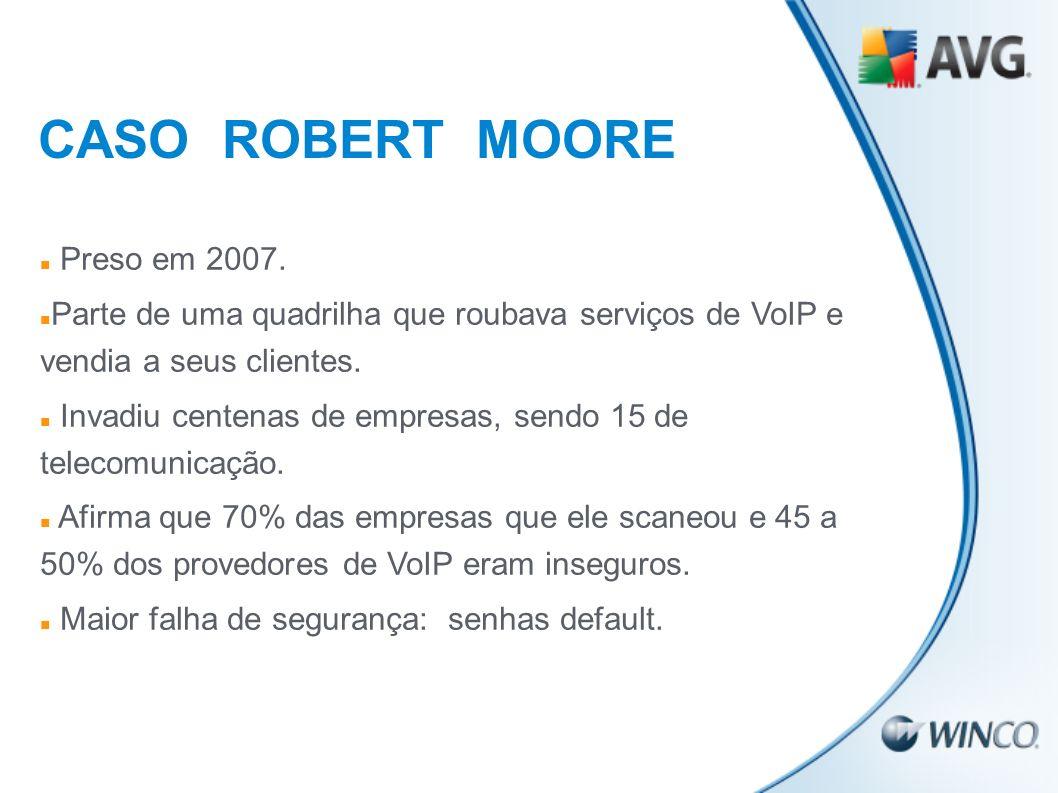 CASO ROBERT MOORE Preso em 2007.