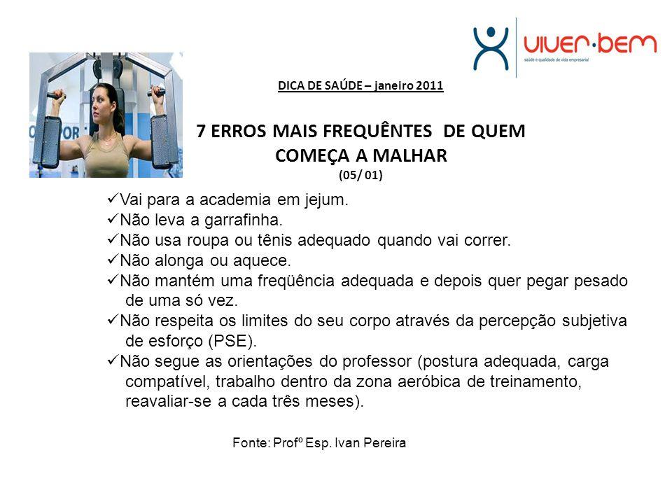 DICA DE SAÚDE – janeiro 2011 7 ERROS MAIS FREQUÊNTES DE QUEM COMEÇA A MALHAR (05/ 01)