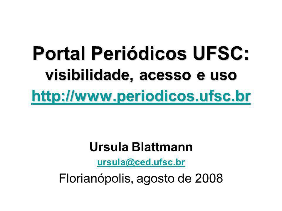 Ursula Blattmann ursula@ced.ufsc.br Florianópolis, agosto de 2008