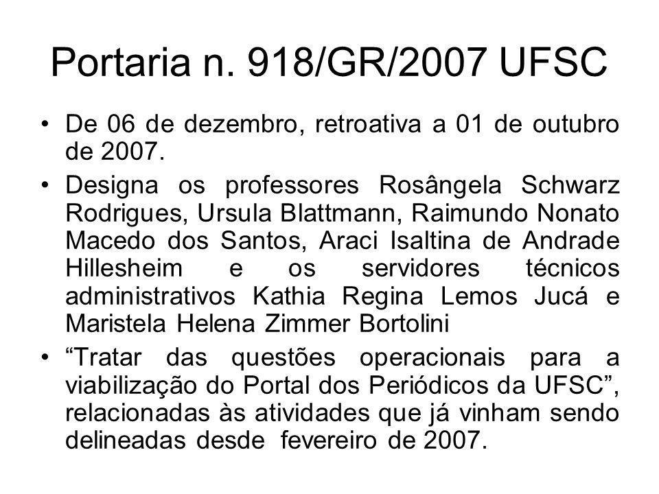 Portaria n. 918/GR/2007 UFSC De 06 de dezembro, retroativa a 01 de outubro de 2007.