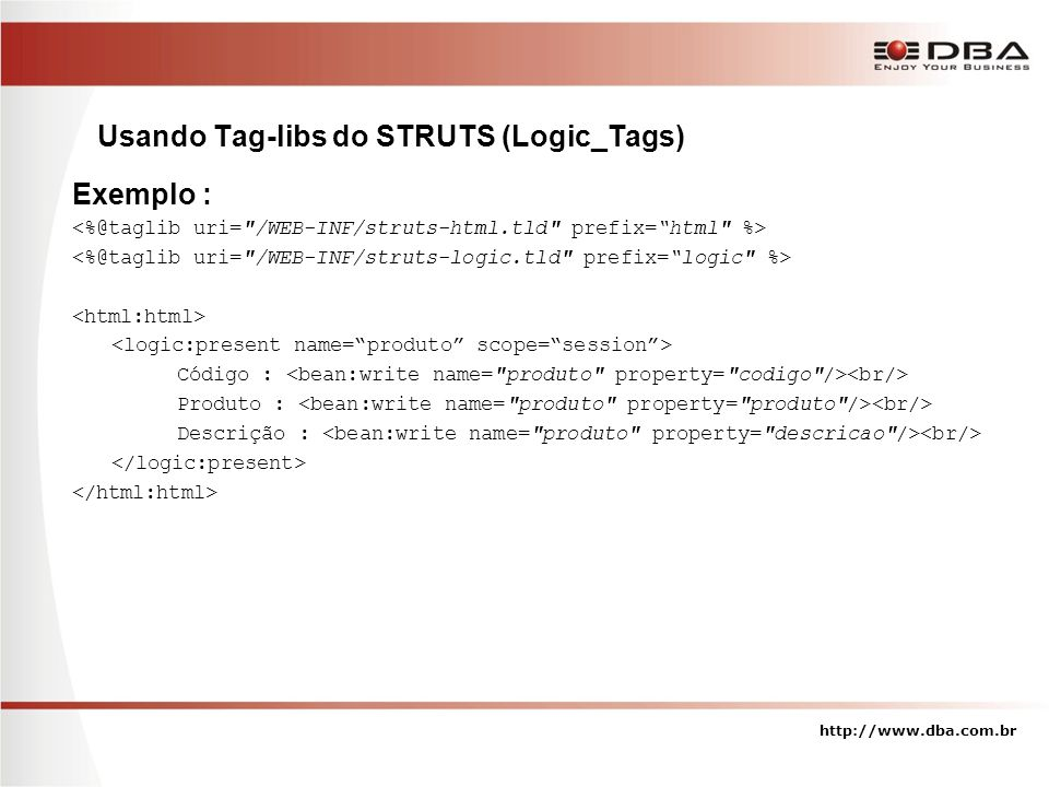 Usando Tag-libs do STRUTS (Logic_Tags)