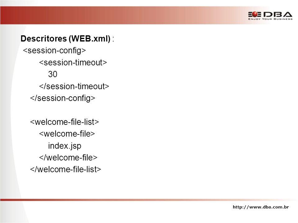 Descritores (WEB.xml) : <session-config> <session-timeout>