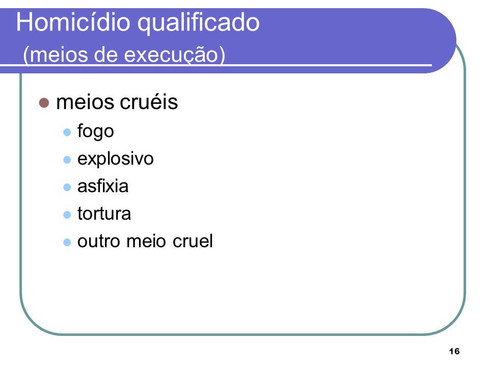 Homicídio qualificado (meios de execução)