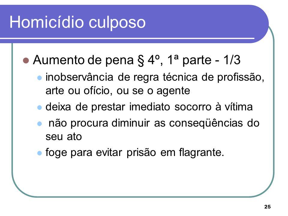 Homicídio culposo Aumento de pena § 4º, 1ª parte - 1/3