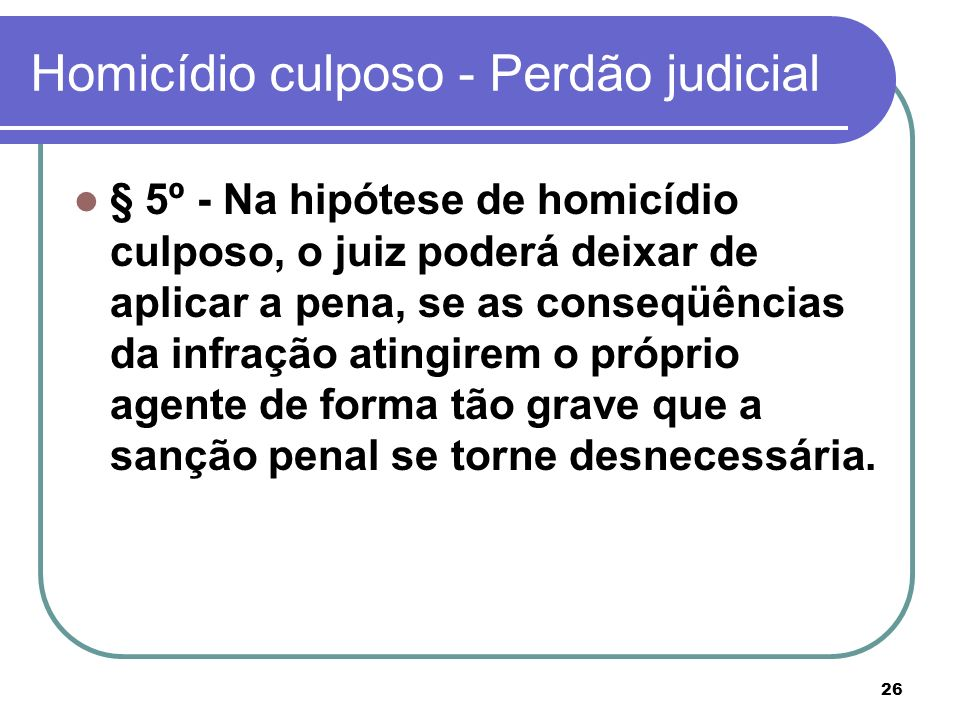Homicídio culposo - Perdão judicial