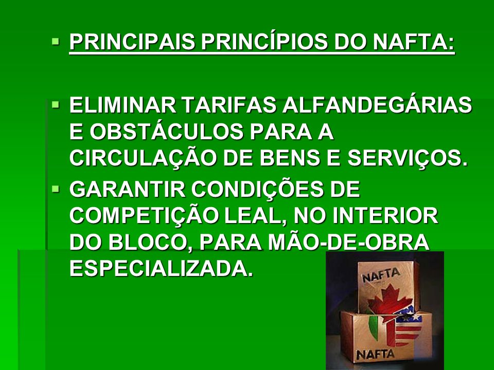 PRINCIPAIS PRINCÍPIOS DO NAFTA: