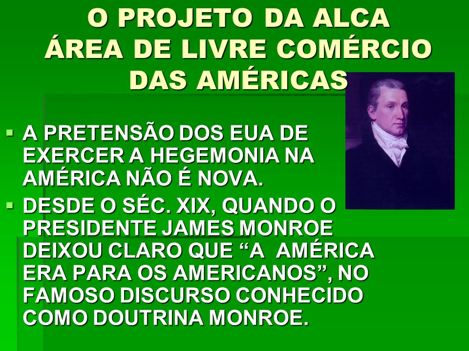O PROJETO DA ALCA ÁREA DE LIVRE COMÉRCIO DAS AMÉRICAS