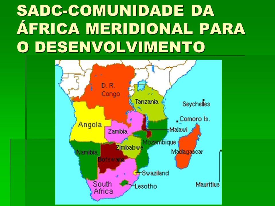 SADC-COMUNIDADE DA ÁFRICA MERIDIONAL PARA O DESENVOLVIMENTO