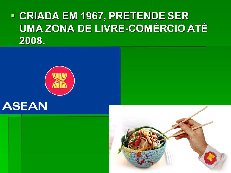 CRIADA EM 1967, PRETENDE SER UMA ZONA DE LIVRE-COMÉRCIO ATÉ 2008.