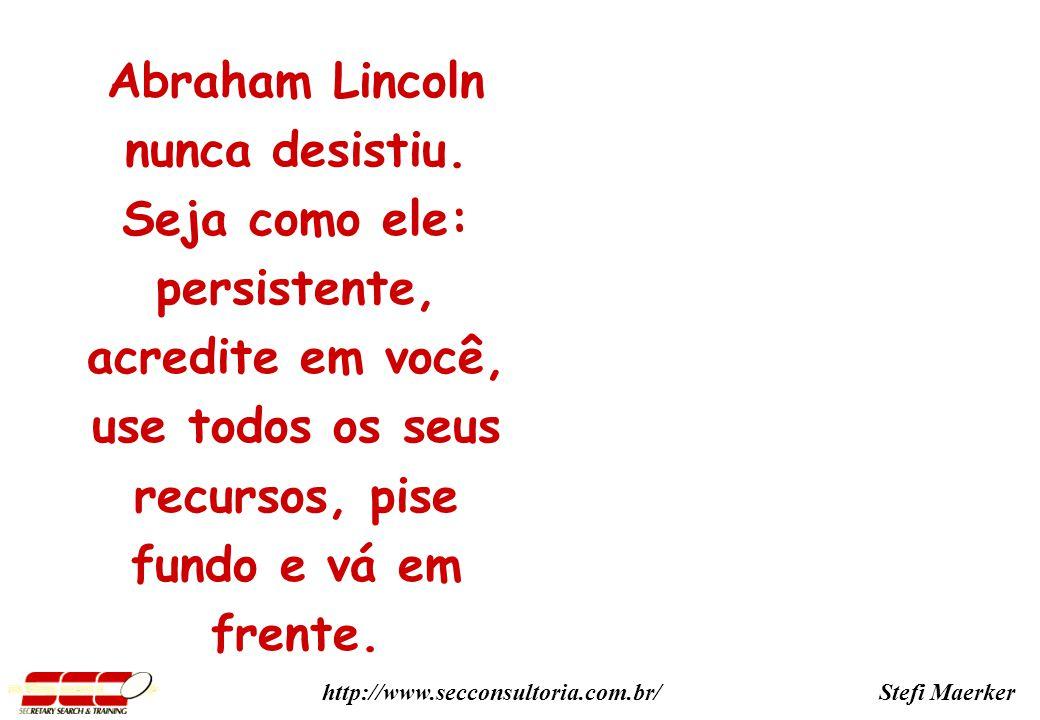 Abraham Lincoln nunca desistiu