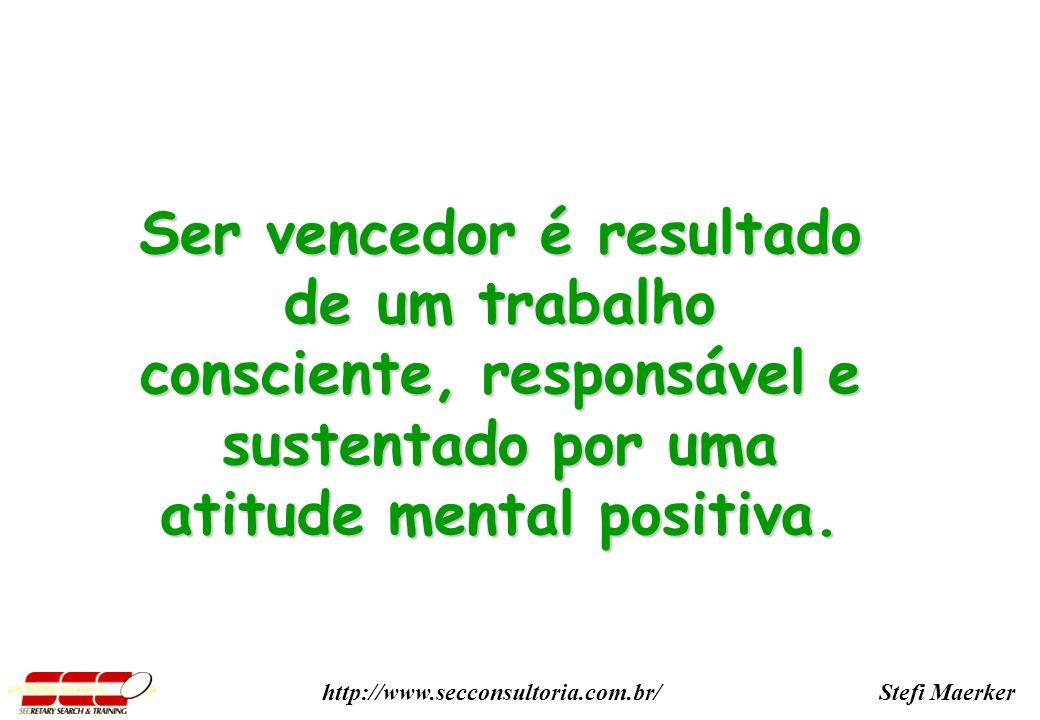 Ser vencedor é resultado de um trabalho consciente, responsável e sustentado por uma atitude mental positiva.