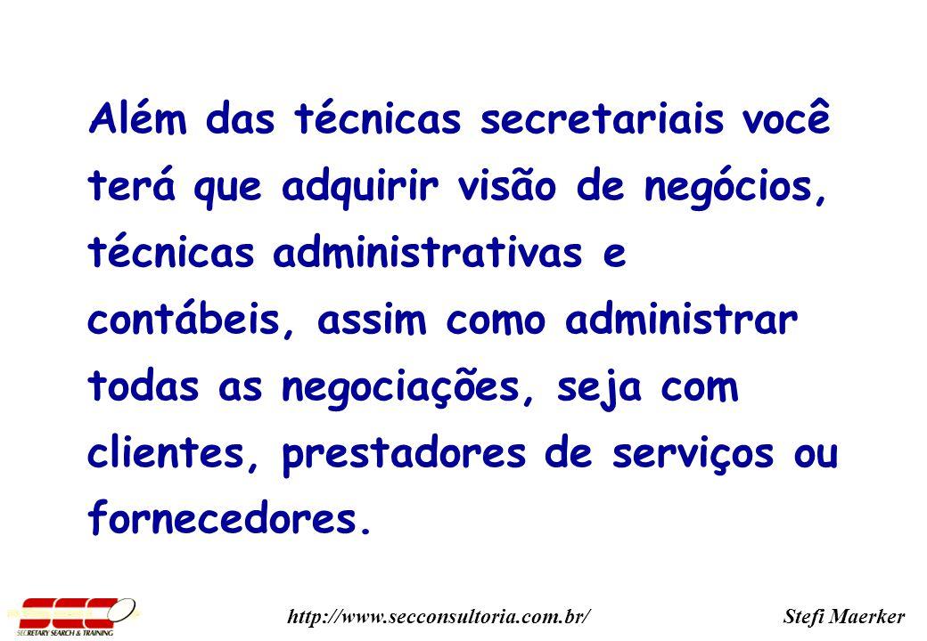 Além das técnicas secretariais você terá que adquirir visão de negócios, técnicas administrativas e contábeis, assim como administrar todas as negociações, seja com clientes, prestadores de serviços ou fornecedores.