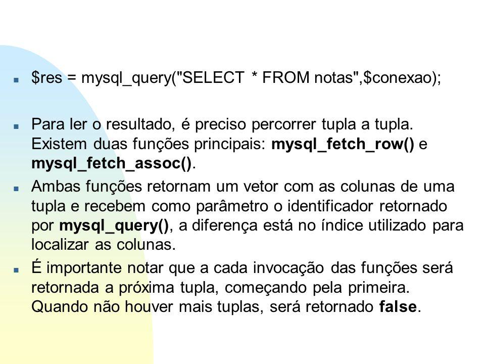 $res = mysql_query( SELECT * FROM notas ,$conexao);