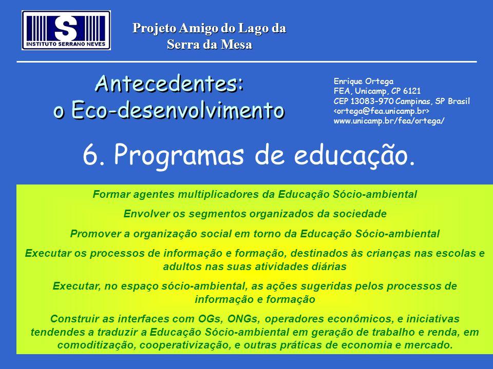6. Programas de educação. Antecedentes: o Eco-desenvolvimento