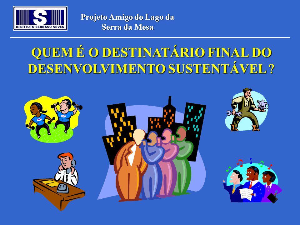 QUEM É O DESTINATÁRIO FINAL DO DESENVOLVIMENTO SUSTENTÁVEL