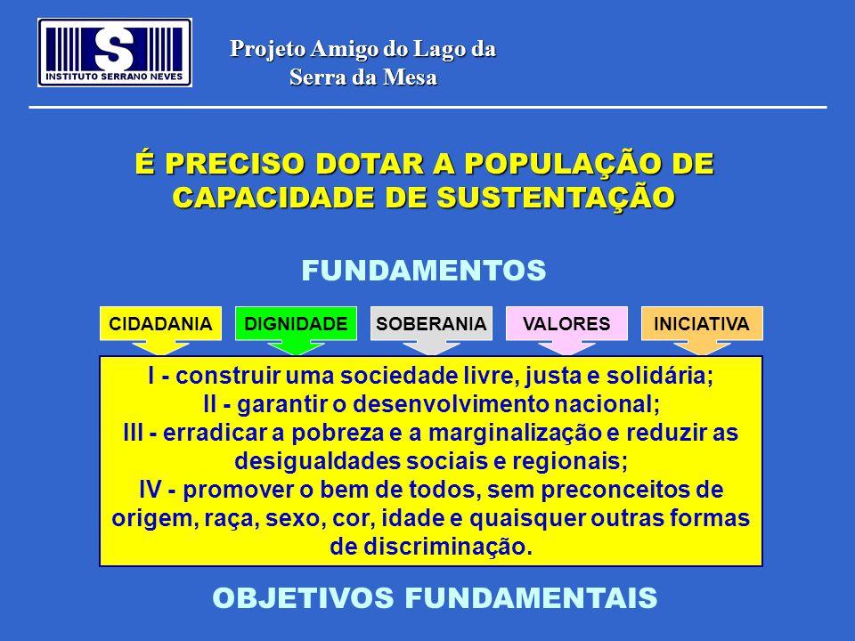 É PRECISO DOTAR A POPULAÇÃO DE CAPACIDADE DE SUSTENTAÇÃO