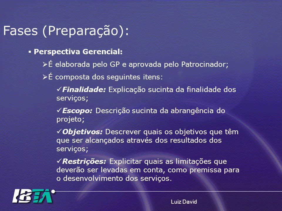 Fases (Preparação): Perspectiva Gerencial: