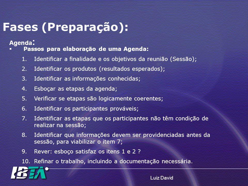 Fases (Preparação): Agenda: Passos para elaboração de uma Agenda:
