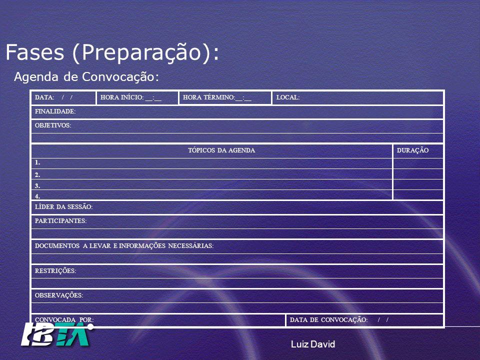 Fases (Preparação): Agenda de Convocação: Luiz David DATA: / /