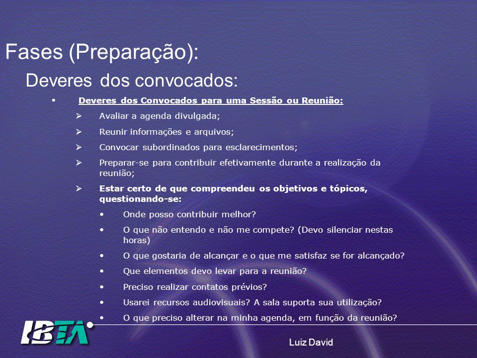 Fases (Preparação): Deveres dos convocados: Luiz David