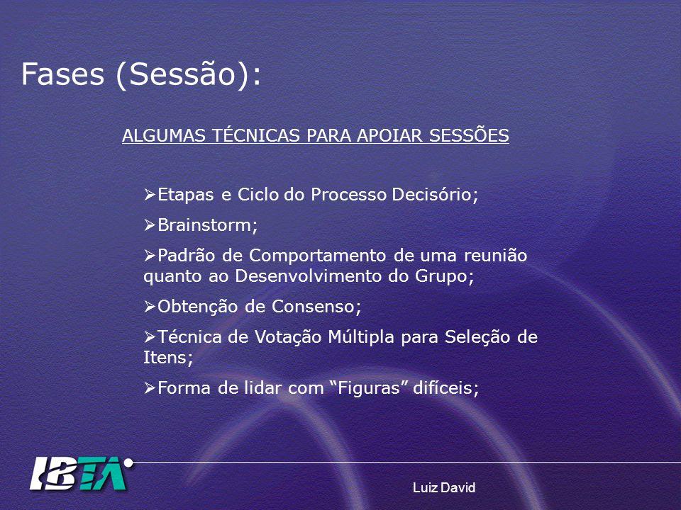 Fases (Sessão): ALGUMAS TÉCNICAS PARA APOIAR SESSÕES