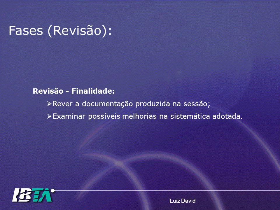 Fases (Revisão): Revisão - Finalidade: