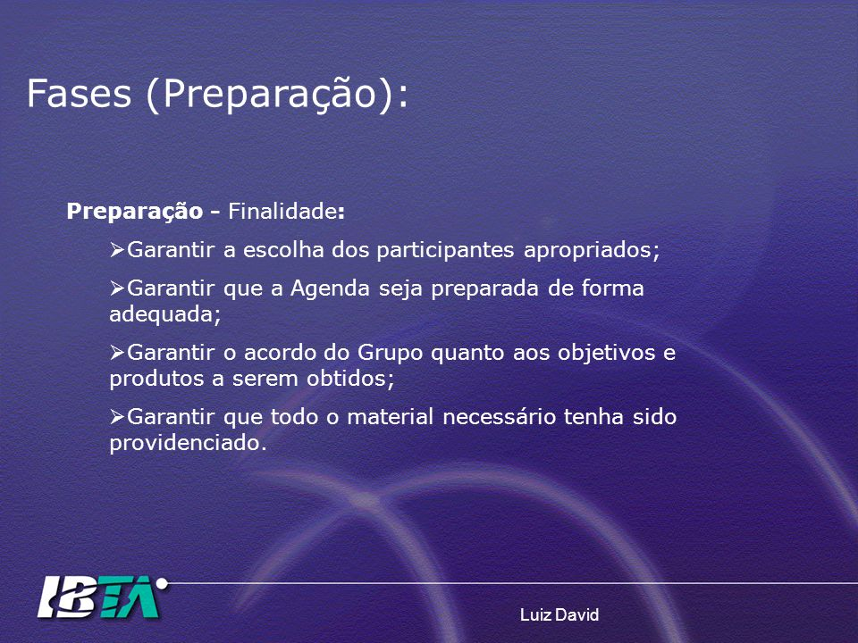 Fases (Preparação): Preparação - Finalidade: