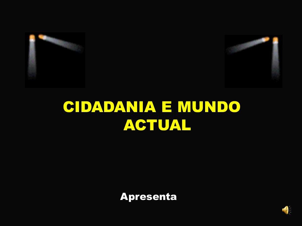 CIDADANIA E MUNDO ACTUAL
