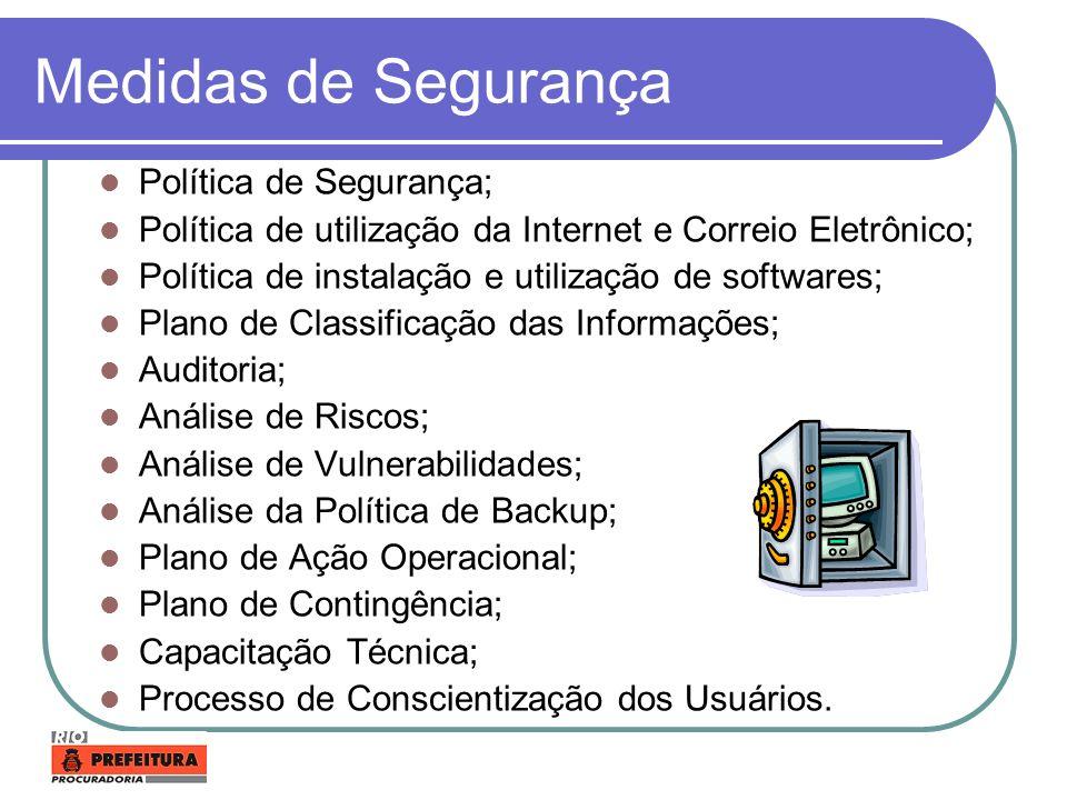 Medidas de Segurança Política de Segurança;
