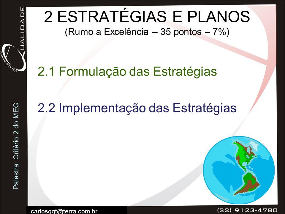 2 ESTRATÉGIAS E PLANOS (Rumo a Excelência – 35 pontos – 7%)