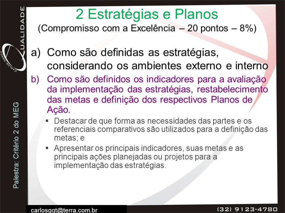 2 Estratégias e Planos (Compromisso com a Excelência – 20 pontos – 8%)
