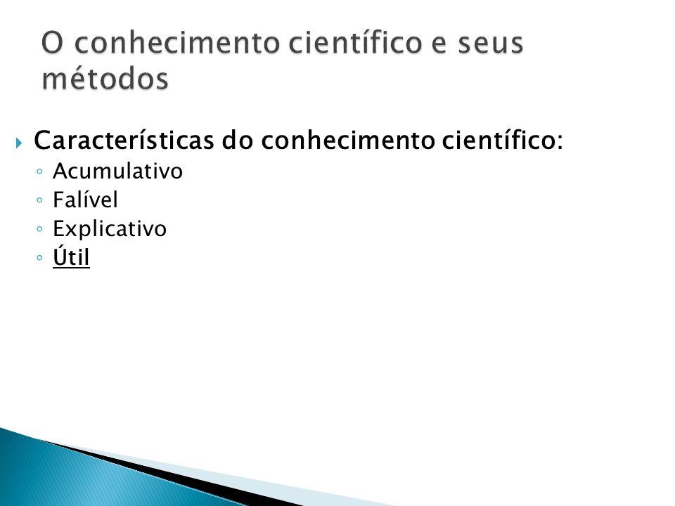 O conhecimento científico e seus métodos