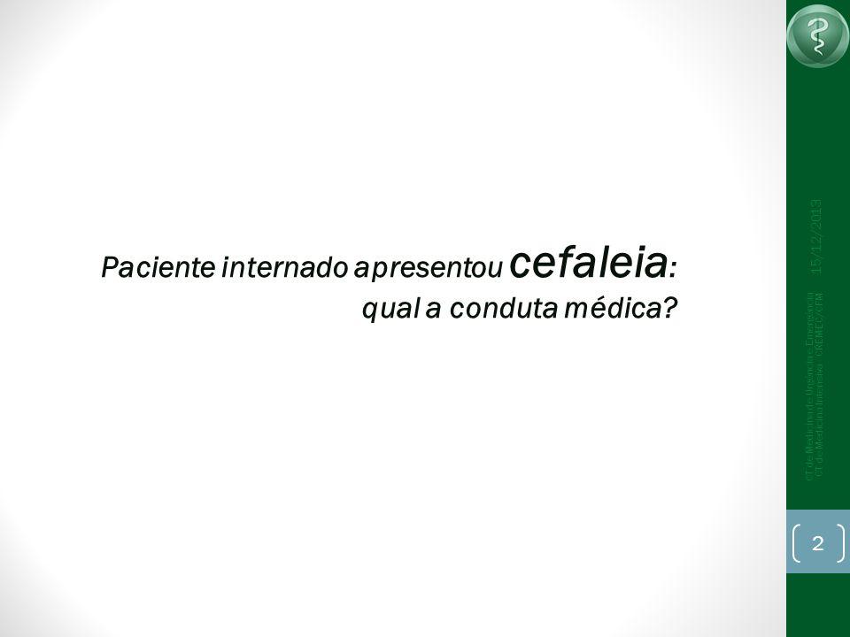 Paciente internado apresentou cefaleia: qual a conduta médica