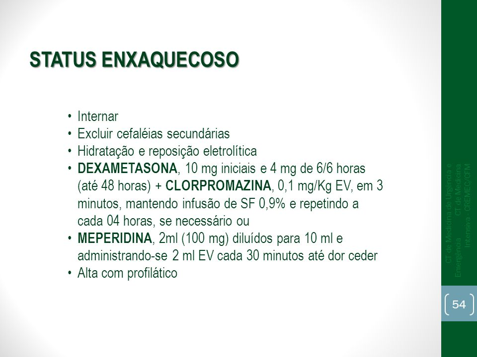 STATUS ENXAQUECOSO Internar Excluir cefaléias secundárias