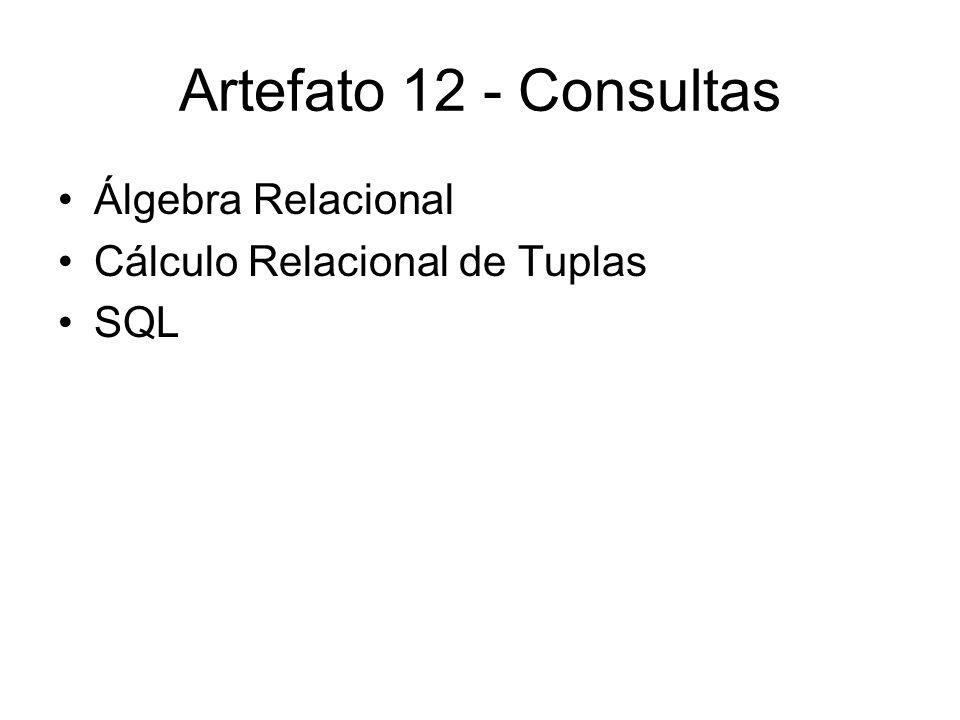 Artefato 12 - Consultas Álgebra Relacional
