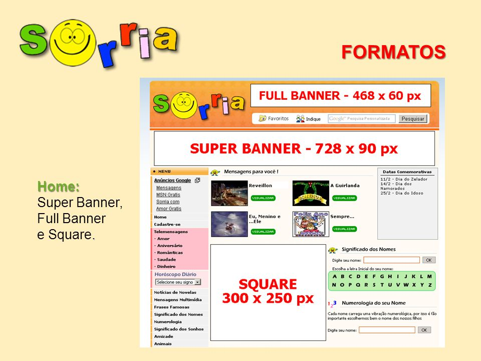 FORMATOS Home: Super Banner, Full Banner e Square.